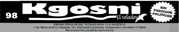 """KGOSNI 98 , """"PRENSA POPULAR DEL TOTONACAPAN Y LA HUASTECA"""