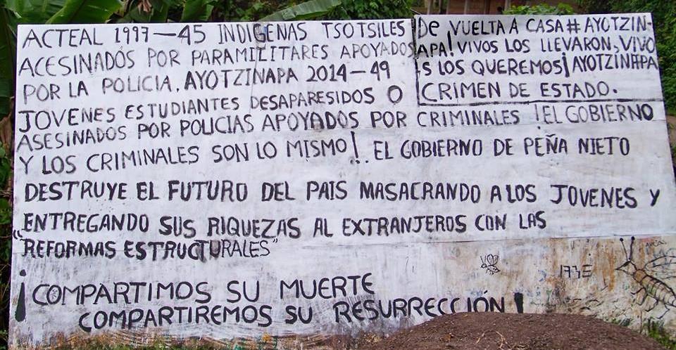 Justicia por Ayotzinapa, !Vivos los llevaron, Vivos los queremos! Abejas de Acteal.